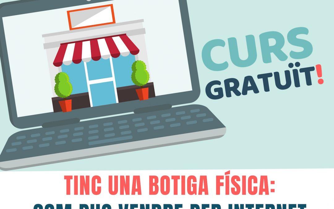CURS: TINC UNA BOTIGA FÍSICA COM PUC VENDRE PER INTERNET/2019