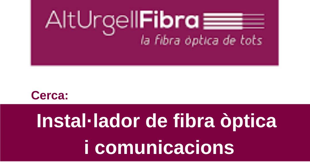 📢 BUSQUEM: ➡️Instal·lador de fibra òptica i comunicacions